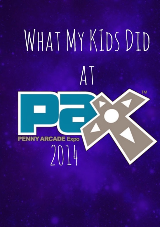 Parenting Geekly's PAX Prime 2014 wrap up.