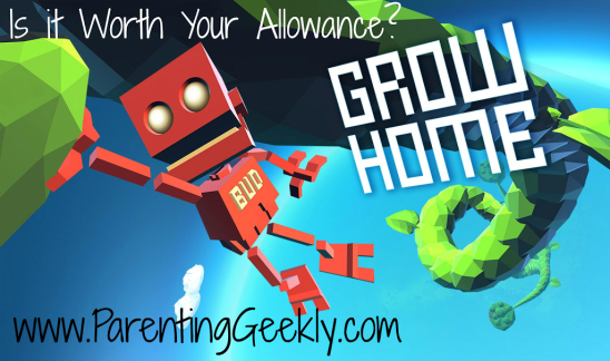 Is it Worth Your Allowance?: Grow Home