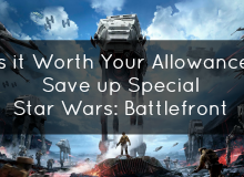 Is it Worth Your Allowance? Save Up Special: Star Wars: Battlefront